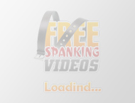 Spanking Videos and Spanking Porn Pics